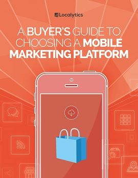 A Buyer's Guide to Choosing a Mobile Marketing Platform