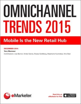 omnichannel trends 2015 mobile is the new retail hub